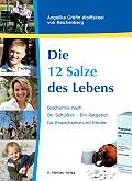 """Gesundheit durch """"Die 12 Salze des Lebens"""" - Erfolgreicher Schüßler-Salz-Ratgeber ab 15. November in neuer Auflage"""