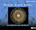 Alexander Lauterwasser - Wasser Klang Bilder
