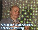 Vortrag von Alexander Lauterwasser aus der DVD von Alexander Lauterwasser