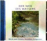 Der Weg des Wassers - Musik zum Erleben, Geniessen, Entspannen