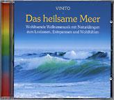 Das heilsame Meer - Wohltuende Wellnessmusik mit Naturklängen zum Loslassen, Entspannen und Wohlfühlen