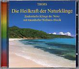 Die Heilkraft der Naturklänge - Zauberhafte Klänge der Natur mit traumhafter Wellness-Musik