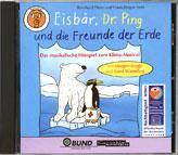 Hörspiel zum Klima-Musikal: Eisbär, Dr. Ping und die Freunde der Erde